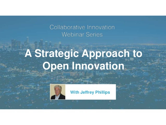 A Strategic Approach to Open Innovation With Jeffrey Phillips