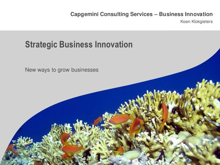 Capgemini Consulting Services – Business Innovation                                                        Koen Klokgieter...