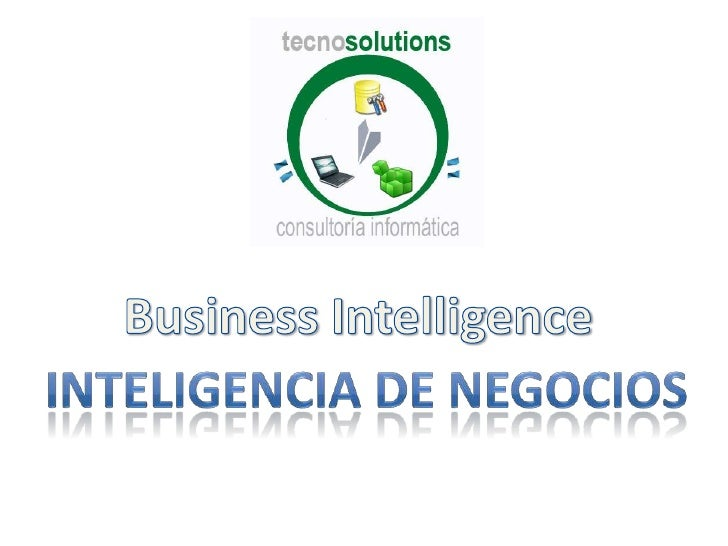 Business Intelligence<br />Inteligencia de negocios<br />