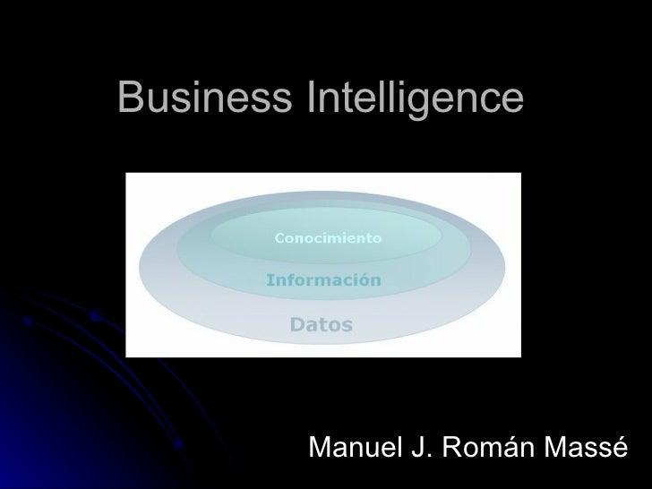 Business Intelligence Manuel J. Román Massé