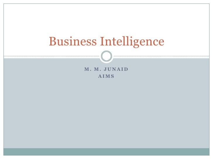 Business Intelligence      M. M. JUNAID          AIMS