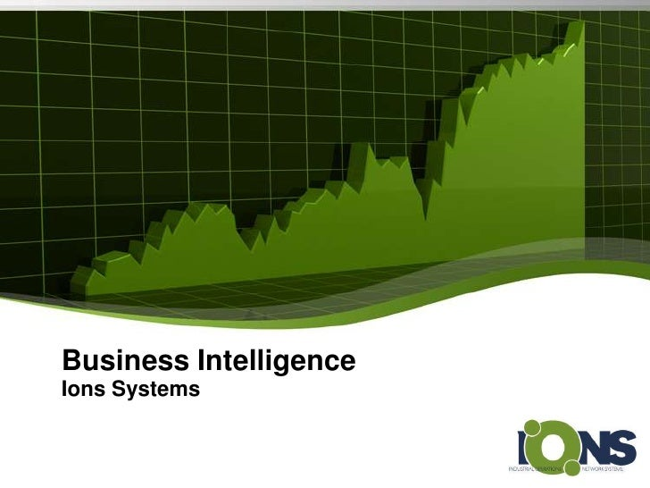 Business IntelligenceIons Systems                        YOUR LOGO