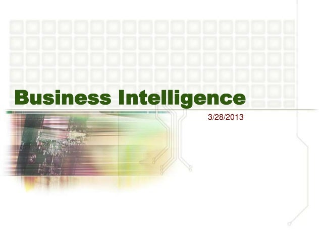 Business Intelligence3/28/2013