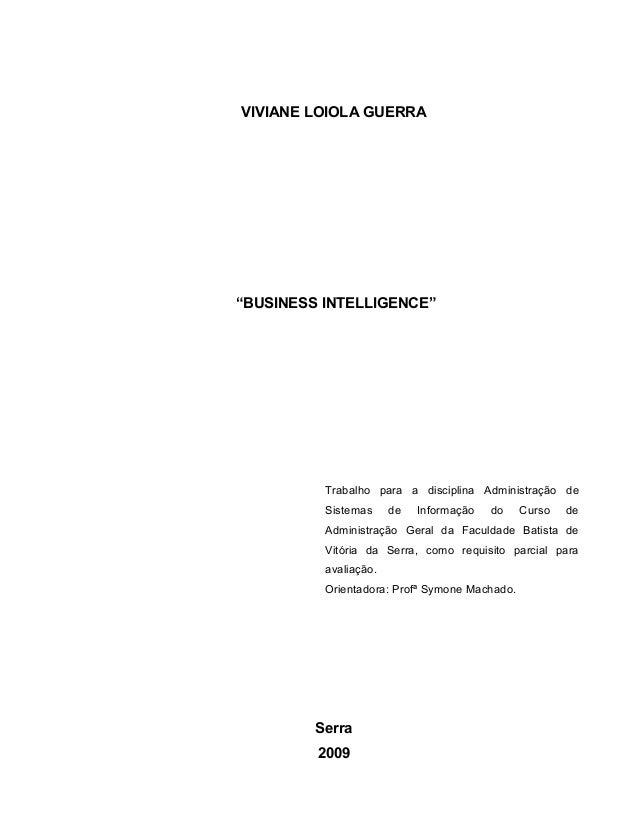 """VIVIANE LOIOLA GUERRA """"BUSINESS INTELLIGENCE"""" Trabalho para a disciplina Administração de Sistemas de Informação do Curso ..."""