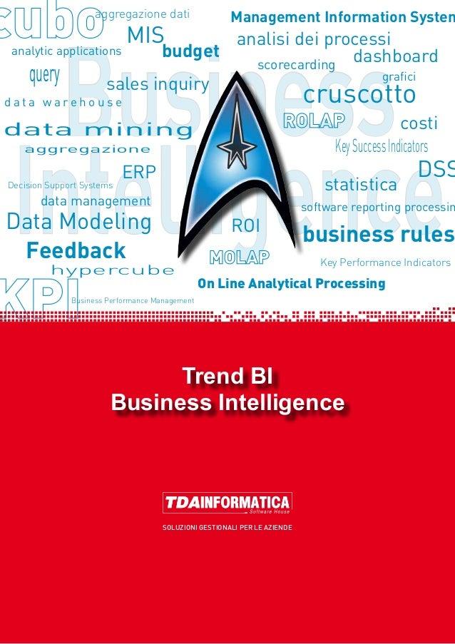 Business Intelligence SOLUZIONI GESTIONALI PER LE AZIENDE Trend BI Business Intelligence aggregazione dati budget sales in...
