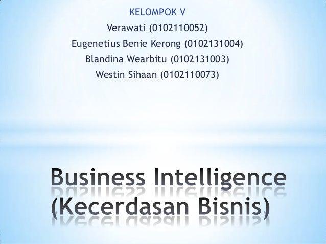 KELOMPOK V Verawati (0102110052) Eugenetius Benie Kerong (0102131004) Blandina Wearbitu (0102131003) Westin Sihaan (010211...