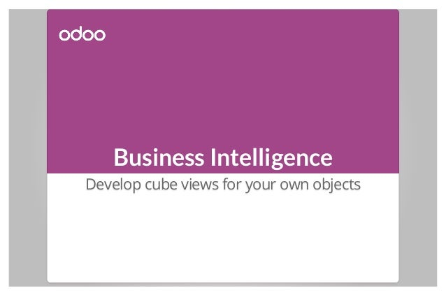 Business Intelligence Develop cube views for your own objects