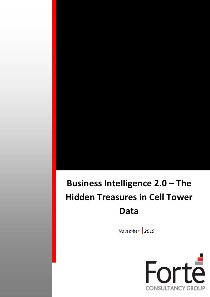 Business Intelligence 2.0 – TheHidden Treasures in Cell Tower             Data            November   |2010
