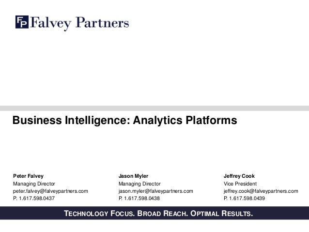 PRIVATE AND CONFIDENTIALTECHNOLOGY FOCUS. BROAD REACH. OPTIMAL RESULTS. Business Intelligence: Analytics Platforms Peter F...