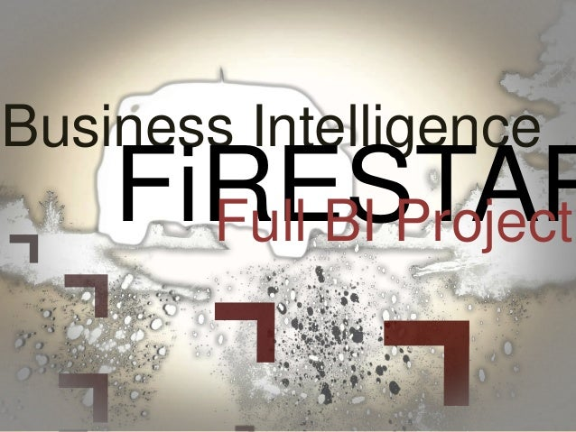 Business Intelligence FiRESTARFull BI Project