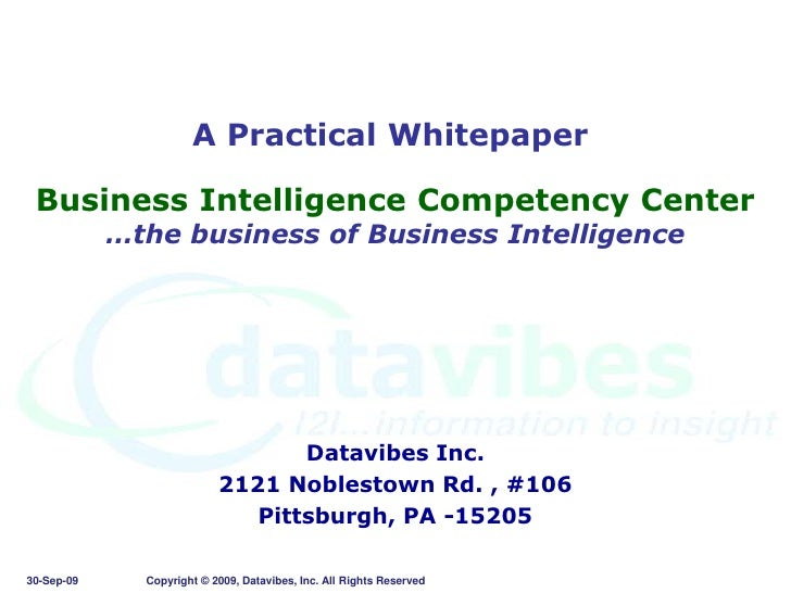 A Practical Whitepaper<br />Business Intelligence Competency Center…the business of Business Intelligence<br />Datavibes I...