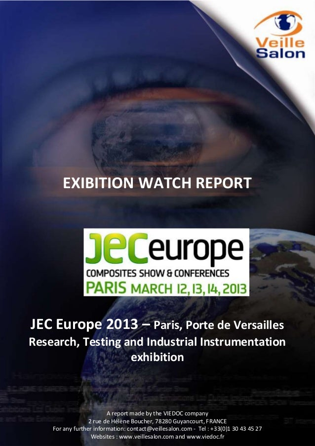 EXIBITION WATCH REPORT  JEC Europe 2013 – Paris, Porte de Versailles Research, Testing and Industrial Instrumentation exhi...