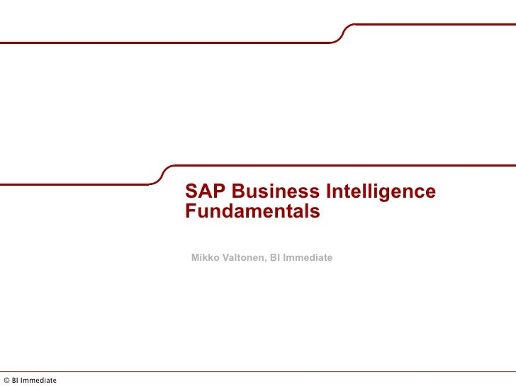 SAP Business Intelligence Fundamentals Mikko Valtonen, BI Immediate
