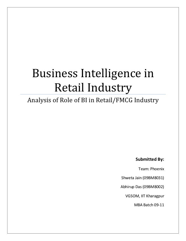 Business Intelligence in     Retail IndustryAnalysis of Role of BI in Retail/FMCG Industry                                ...