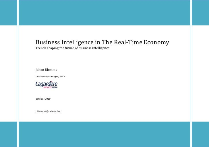 Business Intelligence in The Real-Time Economy Trends shaping the future of business intelligence     Johan Blomme Circula...