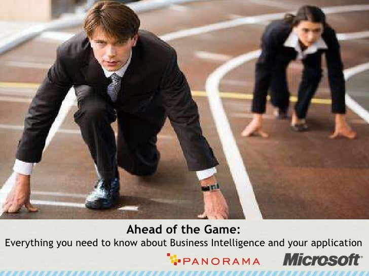 Ahead of the Game:Everything you need to know about Business Intelligence and your application<br />