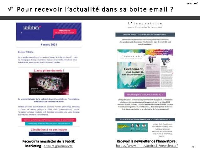 Pour recevoir l'actualité dans sa boite email ? 9 Recevoir la newsletter de la Fabrik' Marketing : a.faure@unimev.fr Recev...