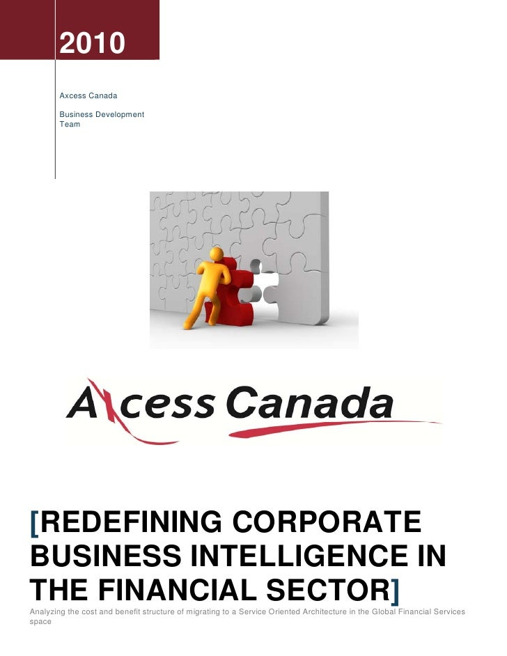 2010         Axcess Canada          Business Development         Team     [REDEFINING CORPORATE BUSINESS INTELLIGENCE IN T...