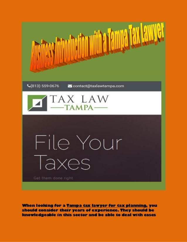When looking for a Tampa tax lawyer for tax planning, you should consider their years of experience. They should be knowle...