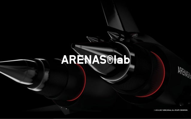 © 2011-2017 ARENAS®lab. ALL RIGHTS RESERVED.