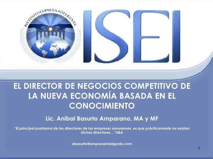 EL DIRECTOR DE NEGOCIOS COMPETITIVO DE    LA NUEVA ECONOMÍA BASADA EN EL             CONOCIMIENTO                 Lic. Ani...