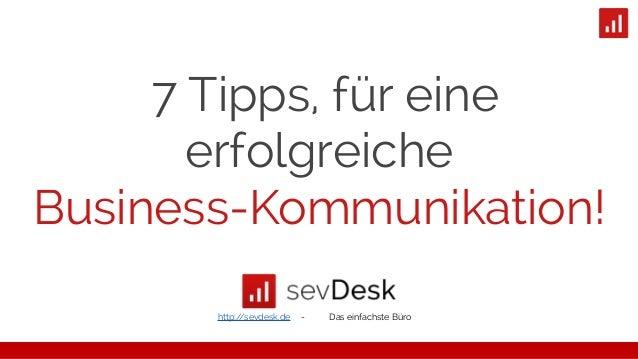 7 Tipps, für eine erfolgreiche Business-Kommunikation! http://sevdesk.de - Das einfachste Büro