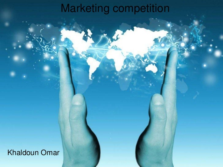 Marketing competition<br />Khaldoun Omar<br />