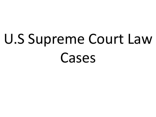 U.S Supreme Court Law  Cases