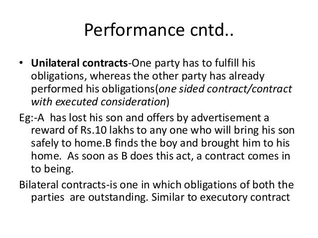 understanding a bilateral and unilateral contract in business Once you complete this lesson, you'll have an understanding of what a unilateral contract is you'll examine the definition of unilateral contract.