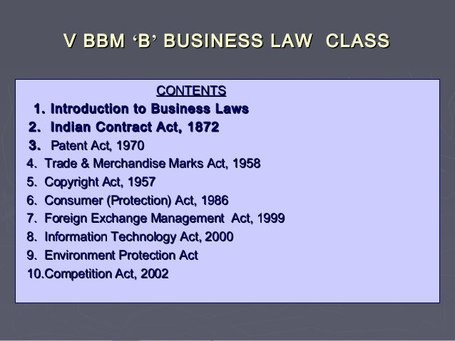 V BBMV BBM ''BB'' BUSINESS LAW CLASSBUSINESS LAW CLASS CONTENTSCONTENTS 1. Introduction to Business Laws1. Introduction to...