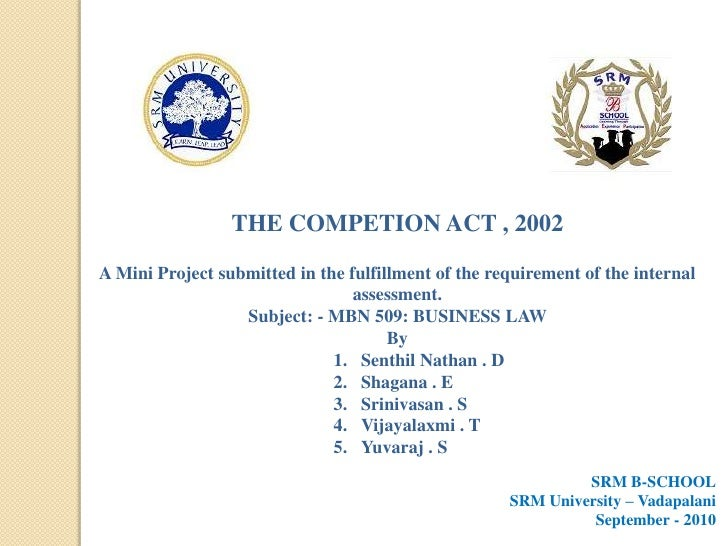 THE COMPETION ACT , 2002<br />A Mini Project submitted in the fulfillment of the requirement of the internal assessment.<b...