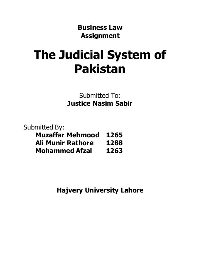 judicial system of pakistan Pakistan's judicial system stems directly from the system that was used in british india the supreme court has original, appellate, and advisory jurisdictions the president of pakistan appoints the justices.