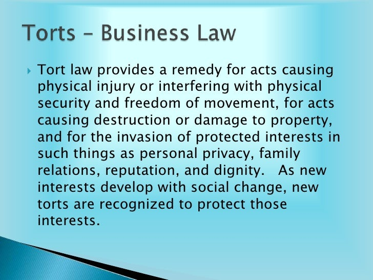 law of tort in business activities Law of torts reallocates losses caused by human mis – conduct  abnormally  dangerous activities strict liability to abnormally dangerous.