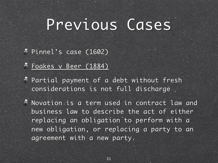 pinnel s case and promissory estoppel High court grants an order for summary judgment in favour of a credit union in the sum of over €212,000, on the grounds that defences of promissory estoppel and the rule in pinnel's case were not sufficient to merit sending the matter to plenary.
