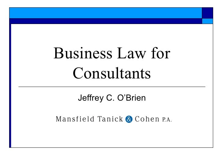Business Law for Consultants Jeffrey C. O'Brien