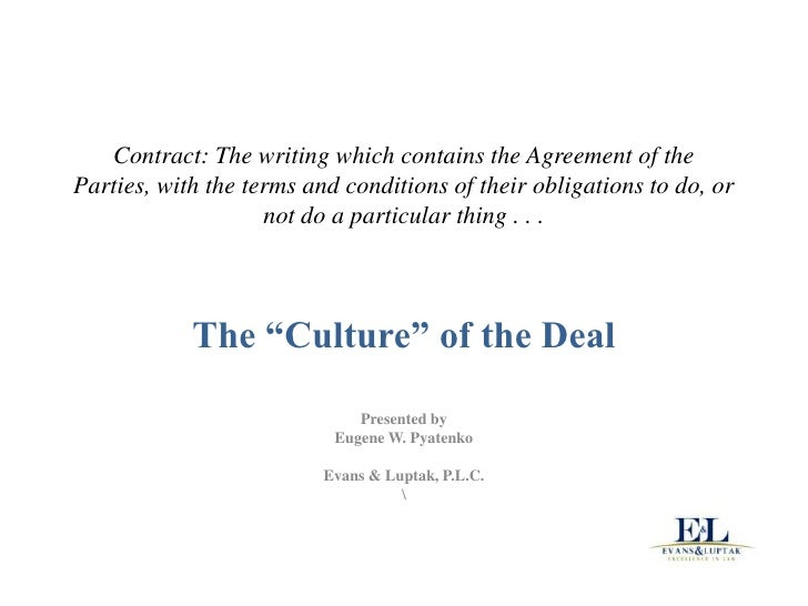 Contract: The writing which contains the Agreement of theParties, with the terms and conditions of their obligations to do...