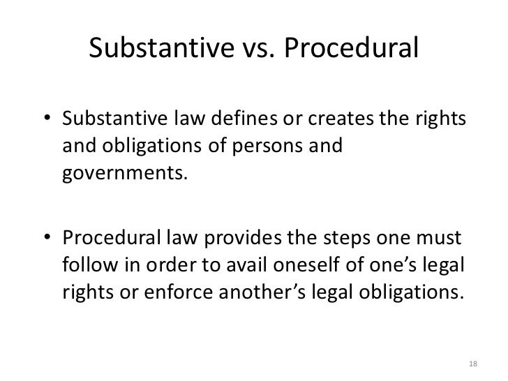 what are the differences between substantive law procedural law This article uses social systems theory to examine the increased reliance on a distinction between substantive and procedural international law to resolve cases involving a conflict between jus cogens and state immunity this presents the problem of an evolutionary relationship between international.