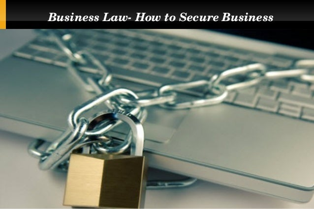 Business Law­ How to Secure Business