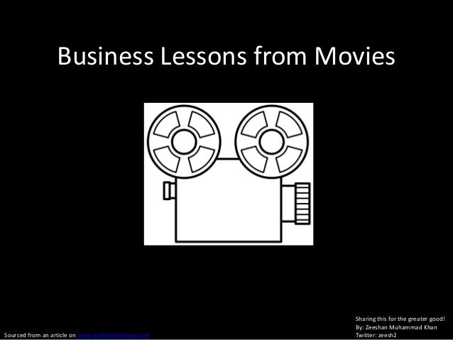 Business Lessons from Movies                                                     Sharing this for the greater good!       ...