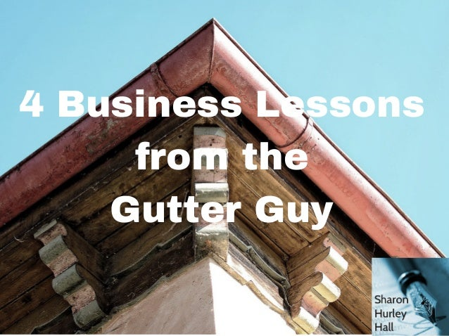 4 Business Lessons from the Gutter Guy