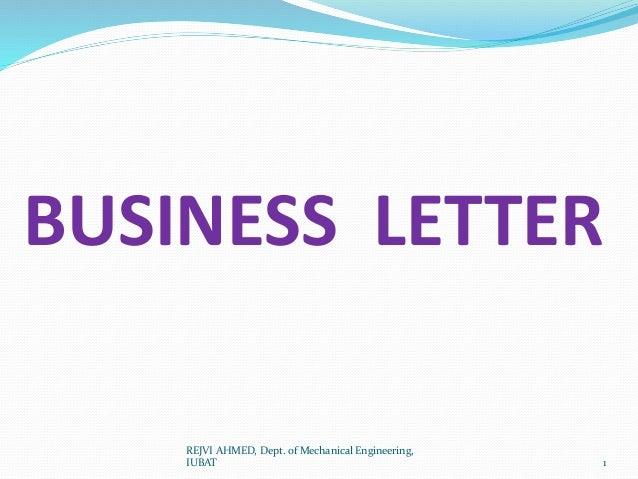 BUSINESS LETTER 1 REJVI AHMED, Dept. of Mechanical Engineering, IUBAT