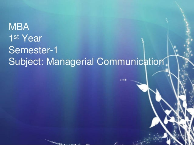 MBA 1st Year Semester-1 Subject: Managerial Communication