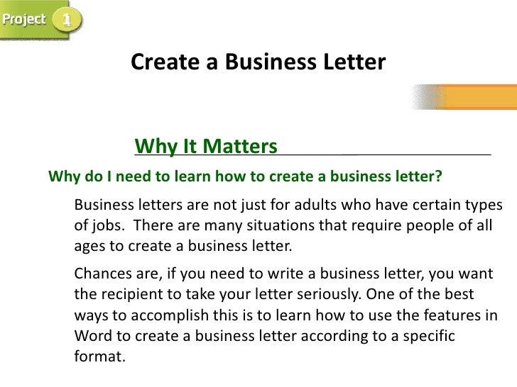 1             Create a Business Letter             Why It MattersWhy do I need to learn how to create a business letter?  ...