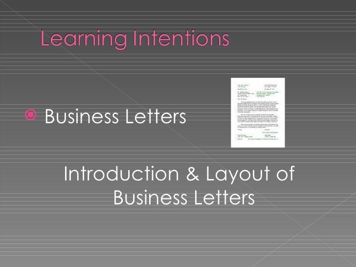 <ul><li>Business Letters </li></ul><ul><li>Introduction & Layout of Business Letters  </li></ul>