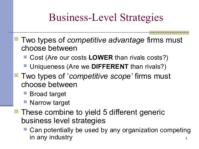 business level strategies A business-level strategy is an integrated and coordinated set of commitments and actions that firms use to gain a competitive advantage by exploiting core.