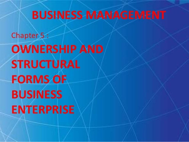 ownership and structural forms of business If you're thinking of starting your own business, you'll need to look at the different business structure types and work out which structure.