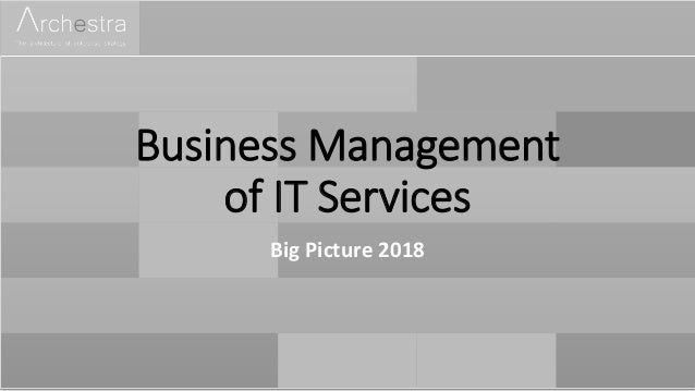 Business Management of IT Services Big Picture 2018