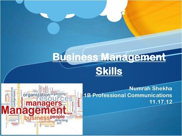 Business Management        Skills                      Numrah Shekha     1B Professional Communications                   ...