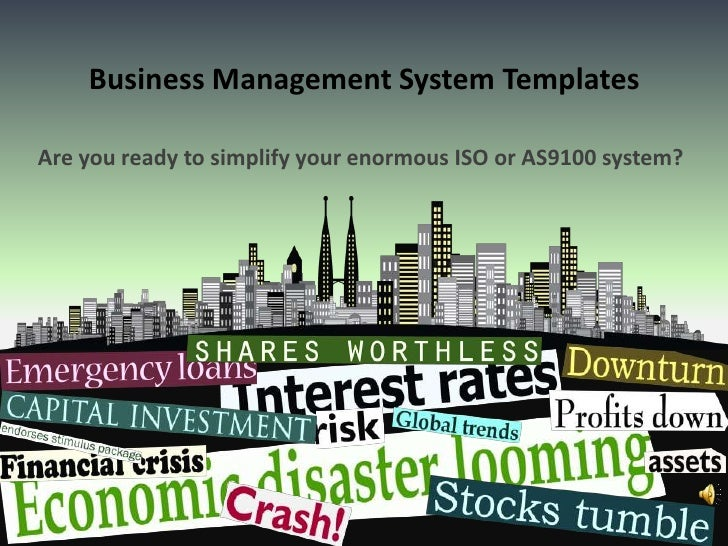 Business Management System Templates<br />Are you ready to simplify your enormous ISO or AS9100 system?<br />