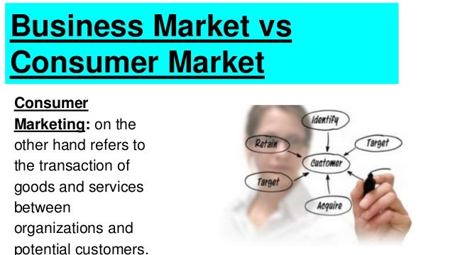 consumer market and business market differences